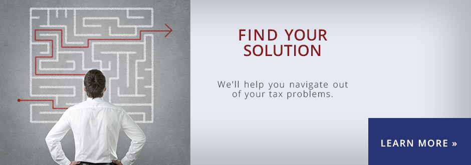 Find your solution - we'll help you navigate out of your tax problems